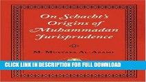[Read] PDF On Schacht s Origins of Muhammadan Jurisprudence (Islamic Texts Society) New Reales