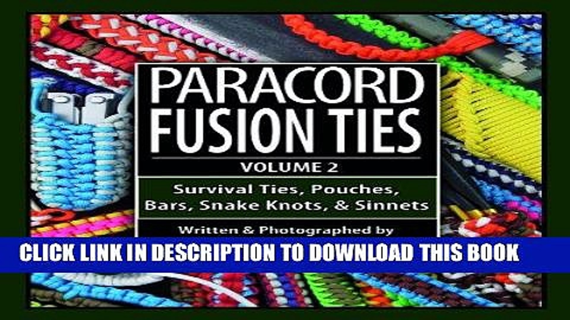 Ebook Paracord Fusion Ties - Volume 2: Survival Ties, Pouches, Bars, Snake Knots, and Sinnets Free