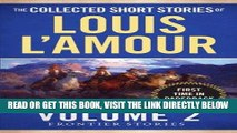 [READ] EBOOK The Collected Short Stories of Louis L Amour, Volume 2: Frontier Stories BEST