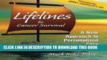 [FREE] EBOOK Lifelines to Cancer Survival: A New Approach to Personalized Care ONLINE COLLECTION