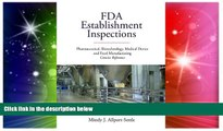 Must Have  FDA Establishment Inspections: Pharmaceutical, Biotechnology, Medical Device and Food