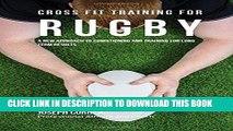 Ebook Cross Fit Training for Rugby: A New Approach to Conditioning and Training for Long Term