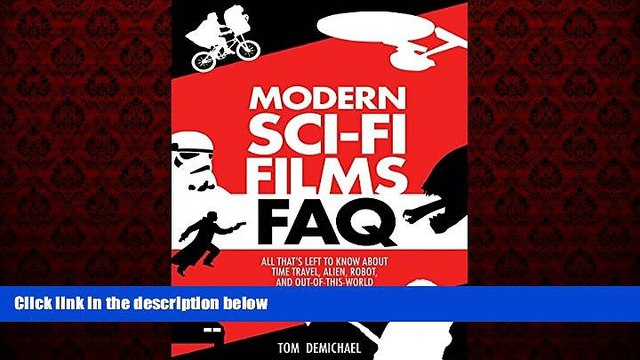 Free [PDF] Downlaod  Modern Sci-Fi Films FAQ: All Thats Left to Know About Time Travel, Alien,