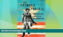 FREE PDF  The Crowded Prairie: The Hollywood Western and American National Identity (Cinema