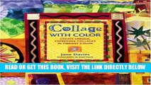 [READ] EBOOK Collage with Color: Create Unique, Expressive Collages in Vibrant Color ONLINE