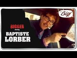 Baptiste Lorber de 10map est dans Bigger !