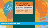 Books to Read  The Case against Assisted Suicide: For the Right to End-of-Life Care  Best Seller