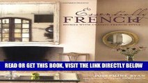 [READ] EBOOK Essentially French: Homes With Classic French Style ONLINE COLLECTION