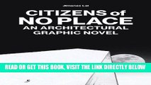 [FREE] EBOOK Citizens of No Place: An Architectural Graphic Novel ONLINE COLLECTION