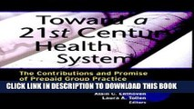 [PDF] Toward a 21st Century Health System: The Contributions and Promise of Prepaid Group Practice