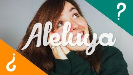 Qué significa Aleluya