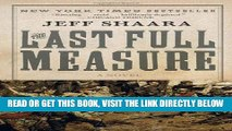 [FREE] EBOOK The Last Full Measure: A Novel of the Civil War (Civil War Trilogy) ONLINE COLLECTION