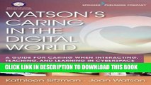 [READ] EBOOK Watson s Caring in the Digital World: A Guide for Caring when Interacting, Teaching,