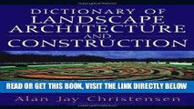 [READ] EBOOK Dictionary of Landscape Architecture and Construction BEST COLLECTION