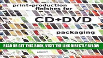 [READ] EBOOK Print + Production Finishes for CD + DVD Packaging (Print and Production Finishes