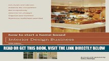 [FREE] EBOOK How to Start a Home-Based Interior Design Business, 5th ONLINE COLLECTION