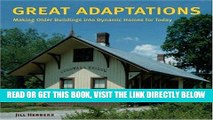 [FREE] EBOOK Great Adaptations: Making Older Buildings into Dynamic Homes for Today ONLINE