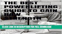 [PDF] THE BEST POWERLIFTING GUIDE TO GAIN RAW STRENGTH: An Easy read for anyone to build muscle