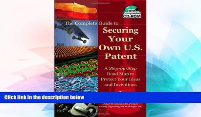 READ FULL  The Complete Guide to Securing Your Own U.S. Patent: A Step-by-Step Road Map to Protect