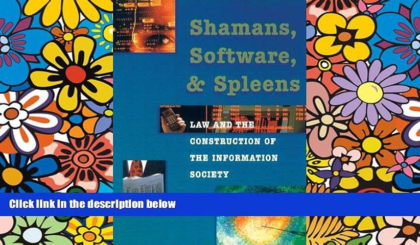 Full [PDF]  Shamans, Software and Spleens : Law and the Construction of the Information Society
