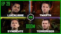 Ep 29   DOOM 3    Lui Calibre vs Syndicate vs Tmartn vs Terroriser   Legends of Gaming