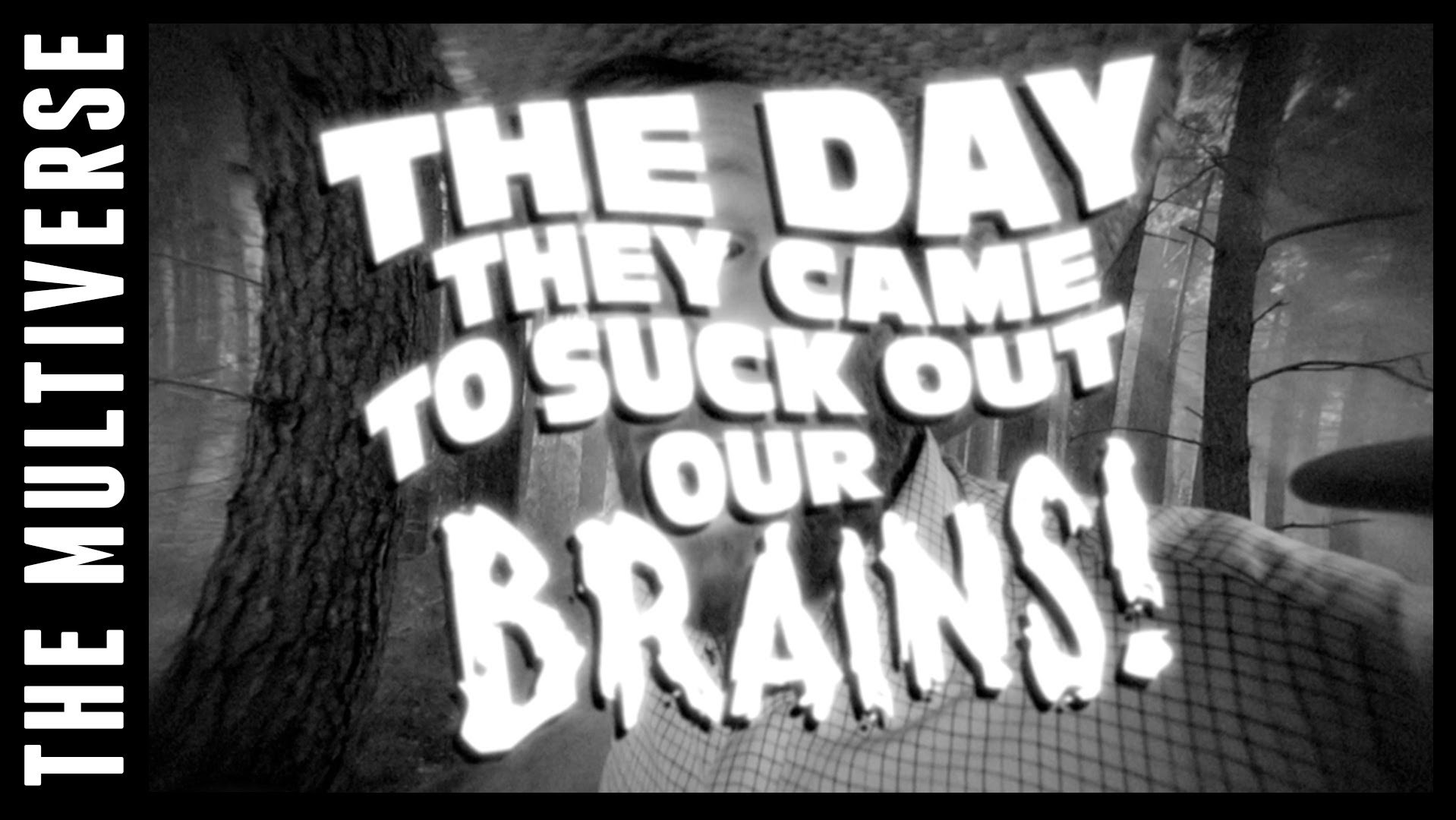 A Taste of The Day They Came To Suck Out Our Brains!