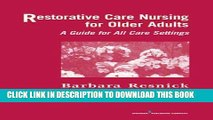 [FREE] EBOOK Restorative Care Nursing for Older Adults: A Guide for All Care Settings (Springer