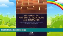 Books to Read  Settlement of Patent Litigation and Disputes: Improving Decisions and Agreements to