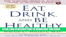 Best Seller Eat, Drink, and Be Healthy: The Harvard Medical School Guide to Healthy Eating Free
