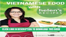 [New] PDF Vietnamese Food with Helen s Recipes Free Online
