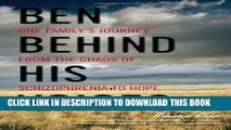 Ebook Ben Behind His Voices: One Family s Journey from the Chaos of Schizophrenia to Hope Free