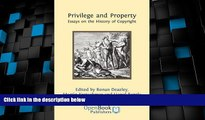 Big Deals  Privilege and Property. Essays on the History of Copyright  Best Seller Books Most Wanted