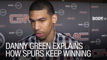 Danny Green Explains How Spurs Keep Winning