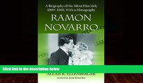 READ book  Ramon Novarro: A Biography of the Silent Film Idol, 1899-1968; With a Filmography