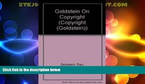 Big Deals  Goldstein on Copyright, 3rd Edition  Best Seller Books Most Wanted