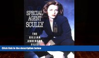 FREE DOWNLOAD  Special Agent Scully: The Gillian Anderson Files  FREE BOOOK ONLINE