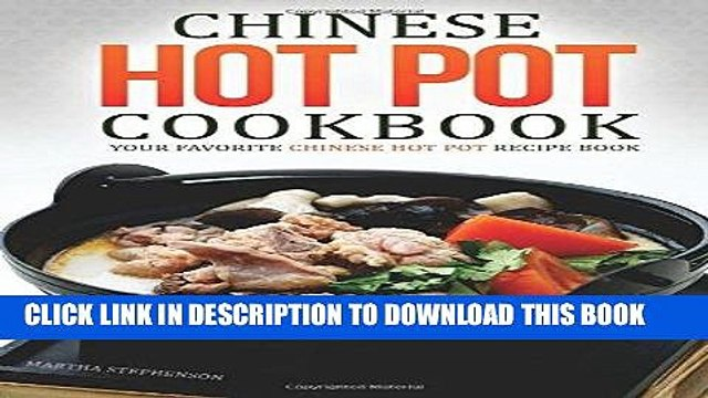 [New] PDF Chinese Hot Pot Cookbook - Your Favorite Chinese Hot Pot Recipe Book: No Other Chinese