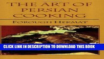 [New] Ebook The Art of Persian Cooking (Hippocrene International Cookbook Classics) (Hippocrene