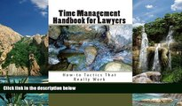 Big Deals  Time Management Handbook for Lawyers: How-to Tactics that Really Work  Best Seller