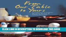 [New] Ebook From Our Table to Yours: A Collection of Filipino Heirloom Recipes   Family Memories