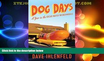 Big Deals  Dog Days: A Year in the Oscar Mayer Wienermobile  Best Seller Books Most Wanted