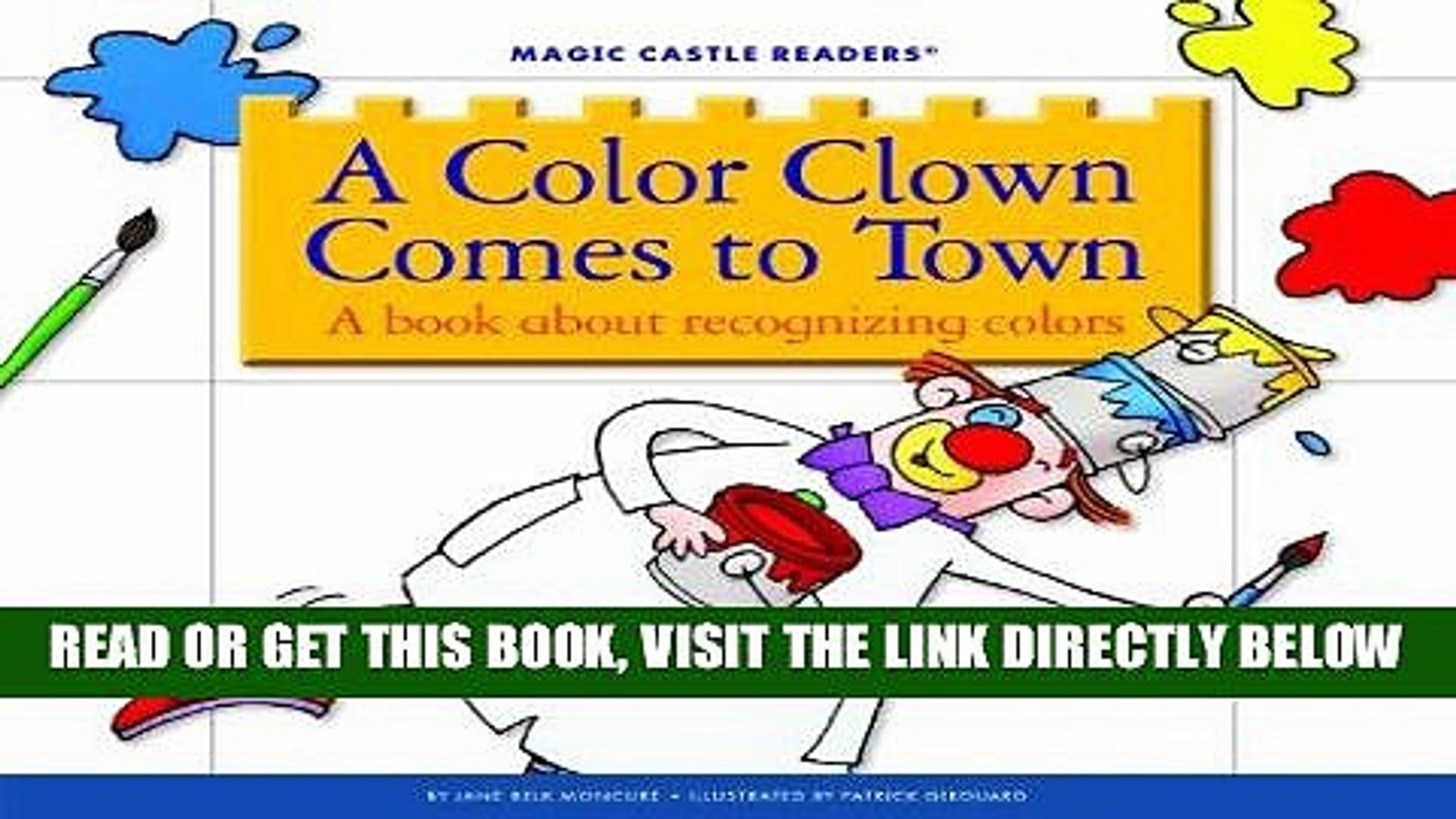 [PDF] FREE A Color Clown Comes to Town: A Book about Recognizing Colors (Magic Castle Readers: