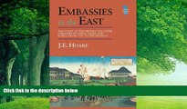 Big Deals  Embassies in the East: The Story of the British and Their Embassies in China, Japan and