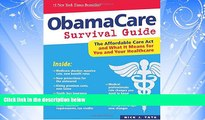 Big Deals  ObamaCare Survival Guide: The Affordable Care Act and What It Means for You and Your