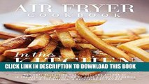 [New] Ebook Air Fryer Cookbook: In the Kitchen Free Read