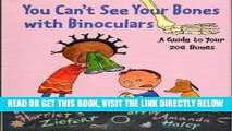 [EBOOK] DOWNLOAD You Can t See Your Bones with Binoculars: A Guide to Your 206 Bones GET NOW