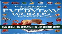 [EBOOK] DOWNLOAD The Usborne Book of Everyday Words in French (Usborne Everyday Words) (French