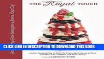 [New] Ebook The Royal Touch: Simply Stunning Home Cooking from a Royal Chef Free Read