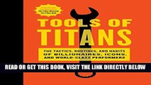 [Free Read] Tools of Titans: The Tactics, Routines, and Habits of Billionaires, Icons, and