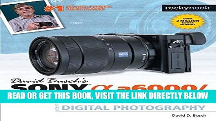 [Free Read] David Busch s Sony Alpha a6000/ILCE-6000 Guide to Digital Photography Free Online